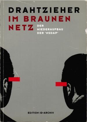 Buchempfehlung: Drahtzieher im braunen Netz – Der Wiederaufbau der NSDAP